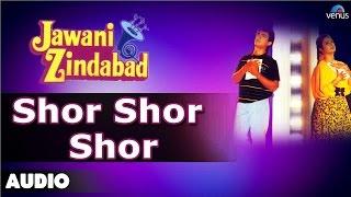 Jawani Zindabad : Shor Shor Shor Full Audio Song | Aamir