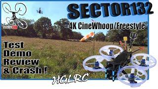 HGLRC SECTOR 132 4K - Review Test Démo and Crash - Petit vol en bonne compagnie !