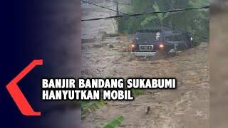 Detik-detik Mobil Hanyut Diterjang Banjir Bandang di Sukabumi