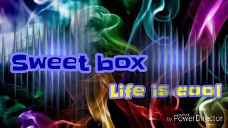Sweet box - Life is cool