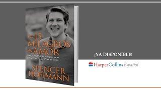 Los milagros 15 del amor - Spencer Hoffmann