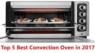 Top 5 Best Convection Oven in 2017 | Best Convection Oven Review