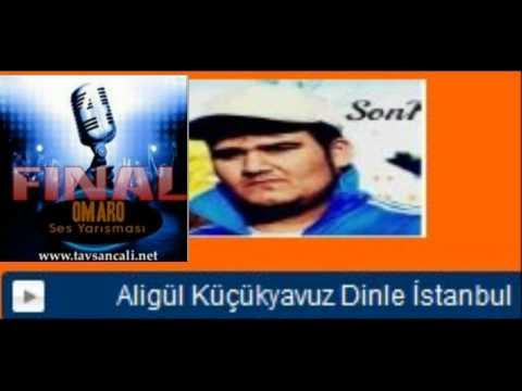 Aligül Küçükyavuz -Dinle İstanbul-