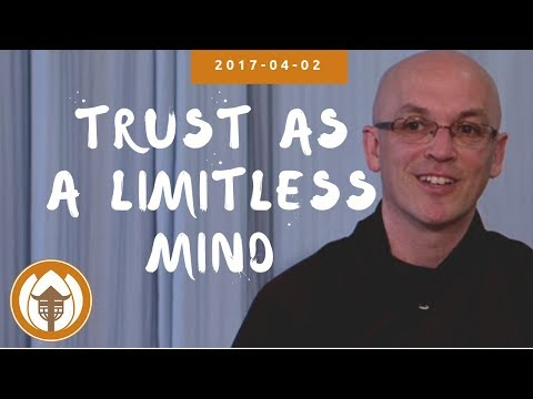 2017.04.02 - Trust as a Limitless Mind by Br Phap Lai