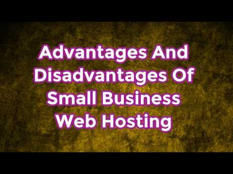 Advantages And Disadvantages Of Small Business Web Hosting