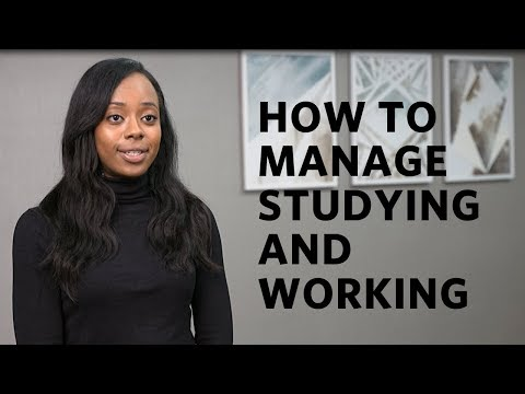 How to manage studying and working