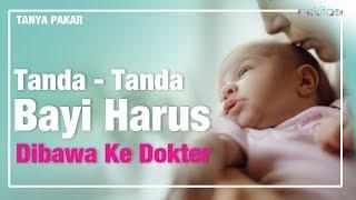 Tanda-Tanda Bayi Harus Dibawa Ke Dokter