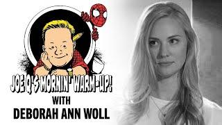 Joe Qs Mornin Warm Up W/ Deborah Ann Woll! | Issue #5
