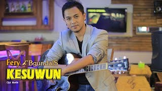 Fery - Kesuwun   |   Official Video