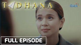 Tadhana: OFW na namasukang yaya sa Spain, nagpursigi, naging abogada! | Full Episode