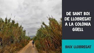 preview picture of video 'Ruta de Sant Boi de Llobregat a la Colònia Güell'