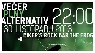 Video Večer plný alternativ,  30. listopadu 2013, 22:00