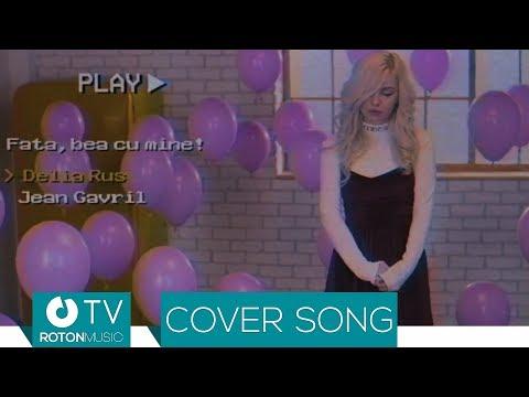 Delia Rus – Fata, bea cu mine [Cover] Video