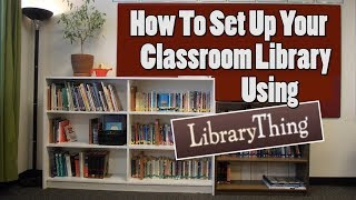 How To Set Up Your Classroom Library Using LibraryThing - Mr. Riedl