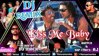 Kiss Me Baby - DJ REMIX | DJ Mack | Rapper-AJ | Akshay Kumar | Garam Masala | Best Hindi Remix Songs