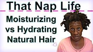 4c Hair Life: How Hydrating & Moisturizer = Moisture Retention in Natural Hair