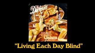 "The Darkness - ""Living Each Day Blind"""