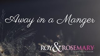 Away in a Manger Christmas Lullaby | Live Studio Session with Roy & Rosemary