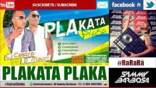 Plakata Plaka (Salsa Choke) - Cj Castro ft D´Mauri