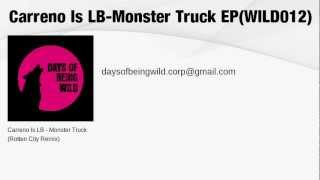 Carreno Is LB -Monster Truck EP (WILD 012)
