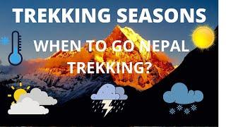 BEST TIME FOR TREK- TREKKING SEASON IN NEPAL | WHEN IS BEST TIME  FOR TREKKING IN NEPAL?