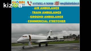 Medical repatriation by Global Air Ambulance Services in Delhi and Patna