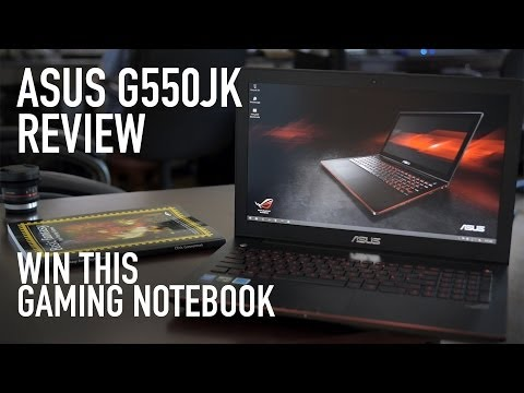 Asus G550JK Gaming Notebook Contest & Review - Win This!