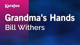 Karaoke Grandma's Hands - Bill Withers *