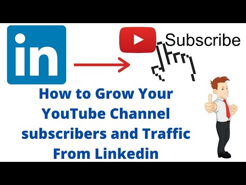 How to Grow Your YouTube Channel subscribers and Traffic From Linkedin