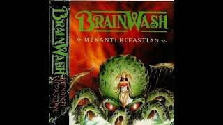 BRAIN WASH - MENANTI KEPASTIAN