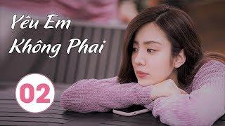 Phim Bộ Trung Quốc Hay 2020 | Yêu Em Không Phai - Tập 02 (THUYẾT MINH)