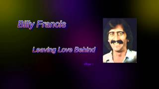 "Billy Francis - ""Leaving Love Behind"""