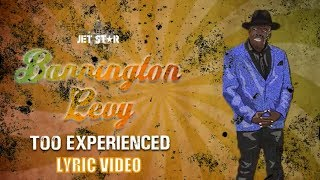 Too Experienced - Barrington Levy Lyric Video