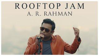 Chennai Rooftop Jam   A.R. Rahman   Rang De Basanti   Veere Kadh De   Balleilakka