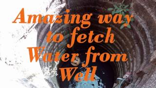 Amazing way to fetch water from Well 720 HD | PBross Informative | PBross