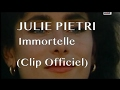 Julie Pietri - Immortelle (Clip)