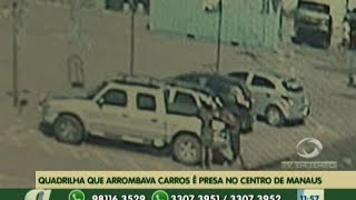 preview picture of video 'Quadrilha que arrombava carros é presa no centro de Manaus'