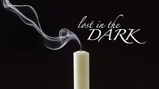 """""""Lost in the Dark"""" - Josh Carson"""