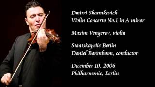 Shostakovich: Violin Concerto No.1 in A minor - Vengerov / Barenboim / Staatskapelle Berlin