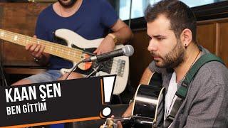 Kaan Şen - Ben Gittim (B!P Akustik)