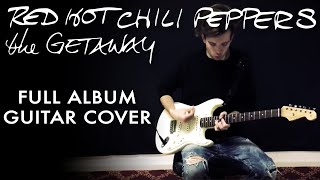 The Getaway (FULL ALBUM) Guitar Cover - Red Hot Chili Peppers High Quality Mp3