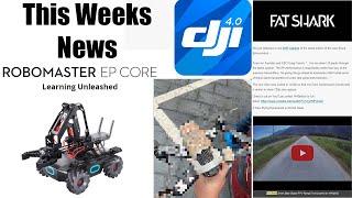New DJI GO 4 Update - Robomaster EP News - Fatshark Frost Byte & Possible DJI FPV Quad ?