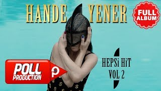 Hande Yener - Hepsi Hit, Vol.2 - Full Albüm Dinle