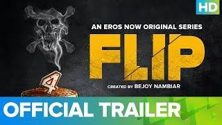 Flip Official Trailer - An Eros Now Original Series   All Episodes Streaming Now