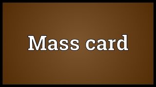 Mass card Meaning