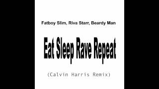 Fatboy Slim, Riva Starr, Beardy Man - Eat Sleep Rave Repeat (Calvin Harris Remix)