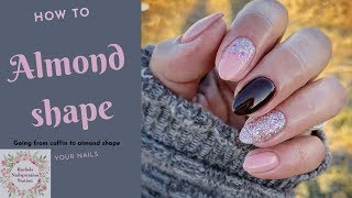 HOW TO ALMOND SHAPE | GO FROM COFFIN TO ALMOND SHAPE NAILS
