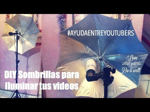 DIY Sombrillas para Iluminar tus Videos #AyudaEntreYoutubers
