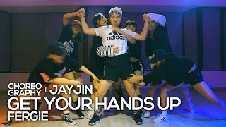 Fergie - Get Your Hands Up (Live Sound) : JayJin Choreography