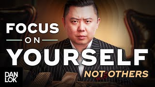 Focus On Yourself And Not Others... (You Need To Hear This)
